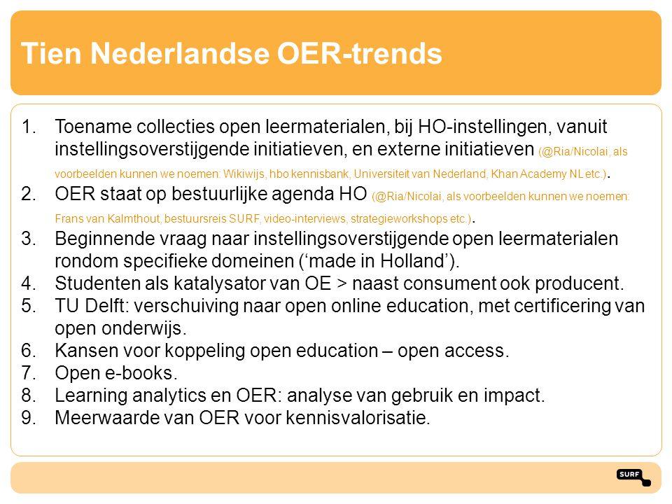Preview thema's trendrapport OER 2013: vijf trends uitgelicht 1.Open tekstboeken: trends en kansen 2.MOOC's: trends en kansen 3.OER, toetsen en certificering: trends en kansen 4.OER en learning analytics: trends en kansen 5.Businessmodellen voor OER 6.OER, Open Access en uitgevers 7.Opkomst van open education ecosystems en leernetwerken  Kiest u maar!