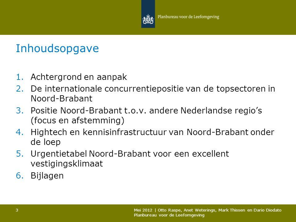 Inhoudsopgave 1.Achtergrond en aanpak 2.De internationale concurrentiepositie van de topsectoren in Noord-Brabant 3.Positie Noord-Brabant t.o.v. ander