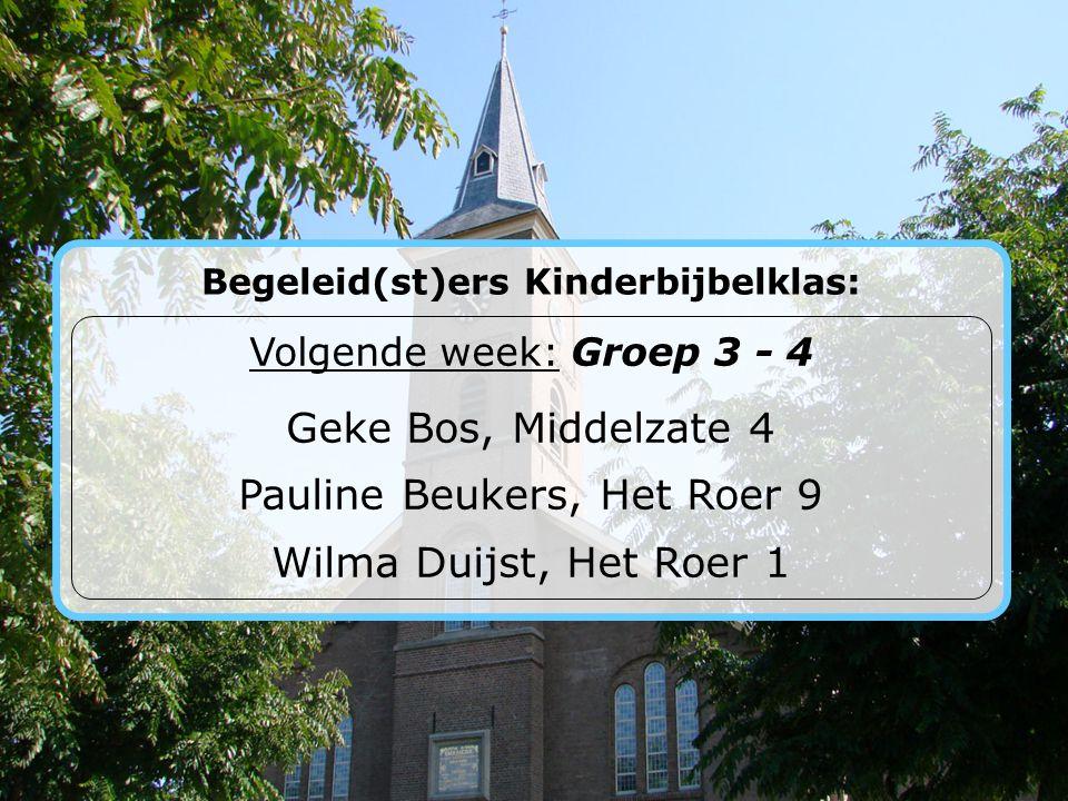 Begeleid(st)ers Kinderbijbelklas: Vandaag: Groep 1 - 2 Hellen v.d. Vuurst, Weidelaan 6 Wendy Koelewijn, Weidelaan 3 Amanda Koops, Kuyperstraat 41