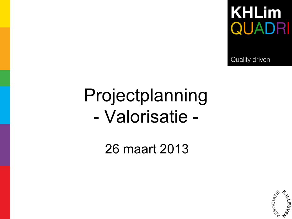 Projectplanning - Valorisatie - 26 maart 2013