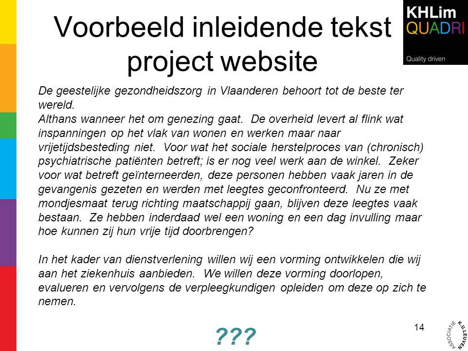 Voorbeeld inleidende tekst project website De geestelijke gezondheidszorg in Vlaanderen behoort tot de beste ter wereld. Althans wanneer het om genezi