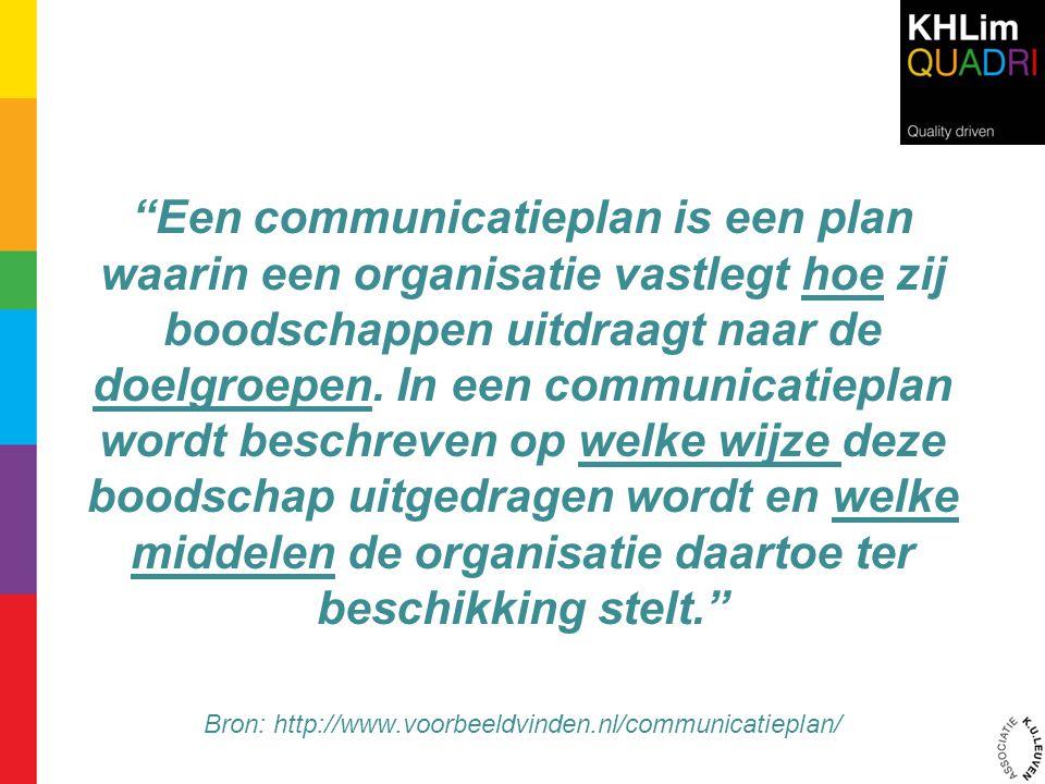 """""""Een communicatieplan is een plan waarin een organisatie vastlegt hoe zij boodschappen uitdraagt naar de doelgroepen. In een communicatieplan wordt be"""