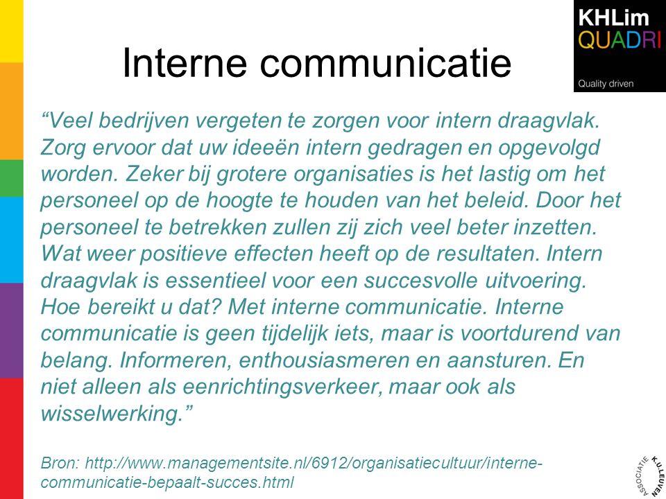 """Interne communicatie """"Veel bedrijven vergeten te zorgen voor intern draagvlak. Zorg ervoor dat uw ideeën intern gedragen en opgevolgd worden. Zeker bi"""