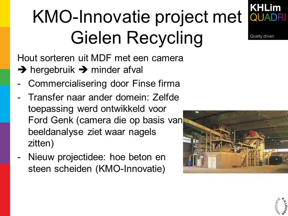 KMO-Innovatie project met Gielen Recycling Hout sorteren uit MDF met een camera  hergebruik  minder afval -Commercialisering door Finse firma -Trans