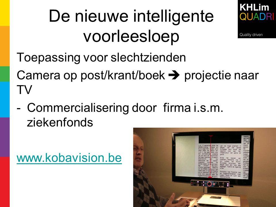 De nieuwe intelligente voorleesloep Toepassing voor slechtzienden Camera op post/krant/boek  projectie naar TV -Commercialisering door firma i.s.m. z