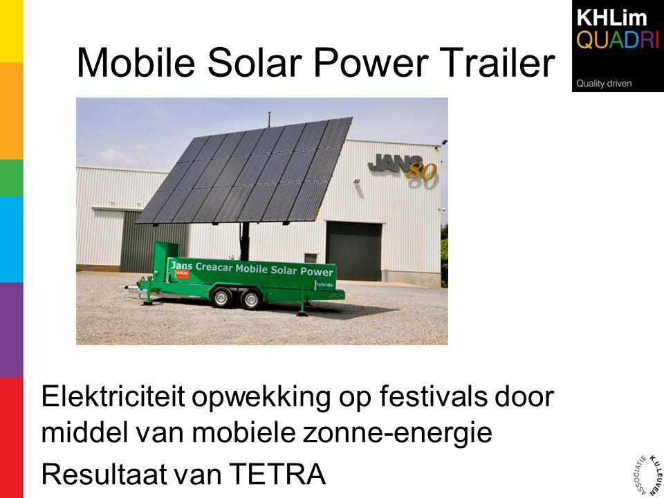 Mobile Solar Power Trailer Elektriciteit opwekking op festivals door middel van mobiele zonne-energie Resultaat van TETRA