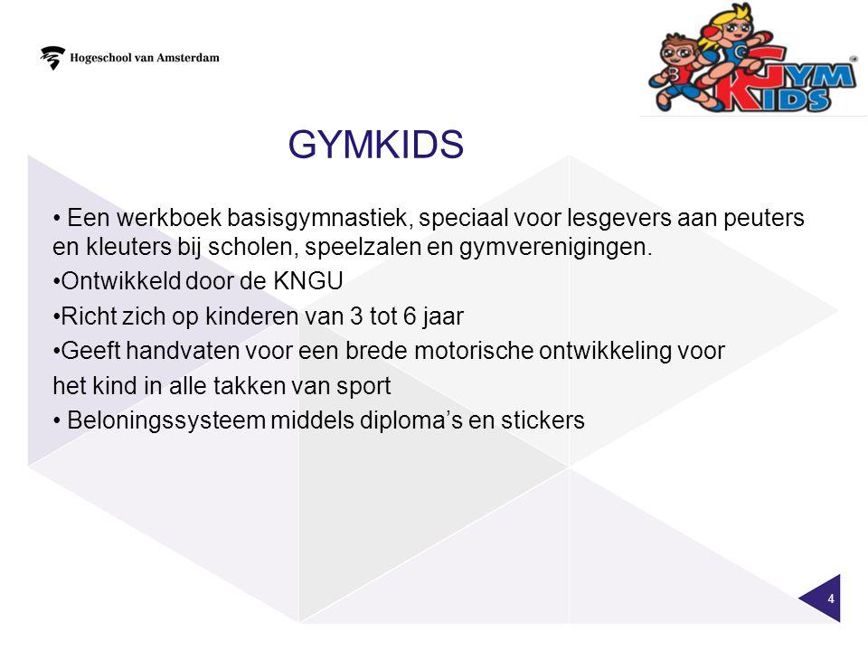 GYMKIDS 4 • Een werkboek basisgymnastiek, speciaal voor lesgevers aan peuters en kleuters bij scholen, speelzalen en gymverenigingen.