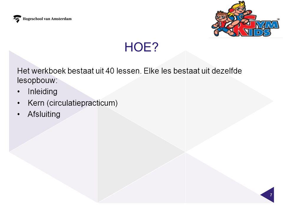HOE.7 Het werkboek bestaat uit 40 lessen.