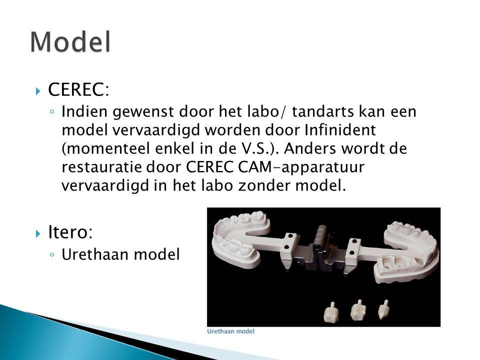 CEREC: ◦ Indien gewenst door het labo/ tandarts kan een model vervaardigd worden door Infinident (momenteel enkel in de V.S.). Anders wordt de resta