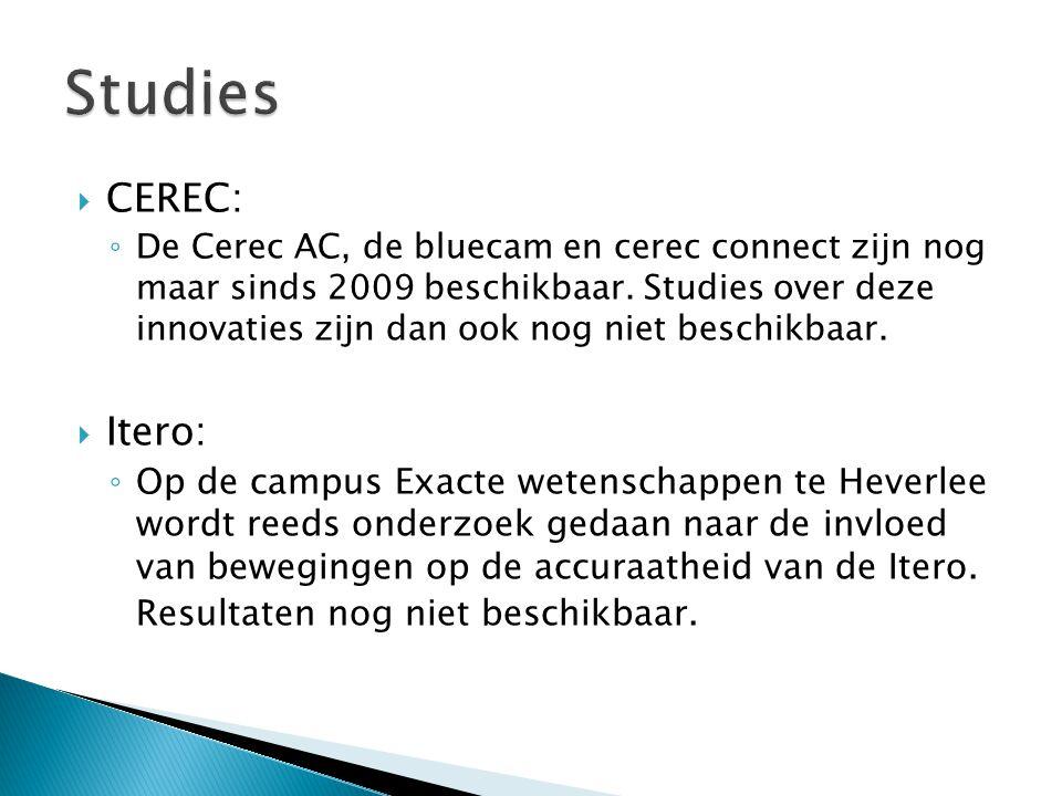  CEREC: ◦ De Cerec AC, de bluecam en cerec connect zijn nog maar sinds 2009 beschikbaar. Studies over deze innovaties zijn dan ook nog niet beschikba