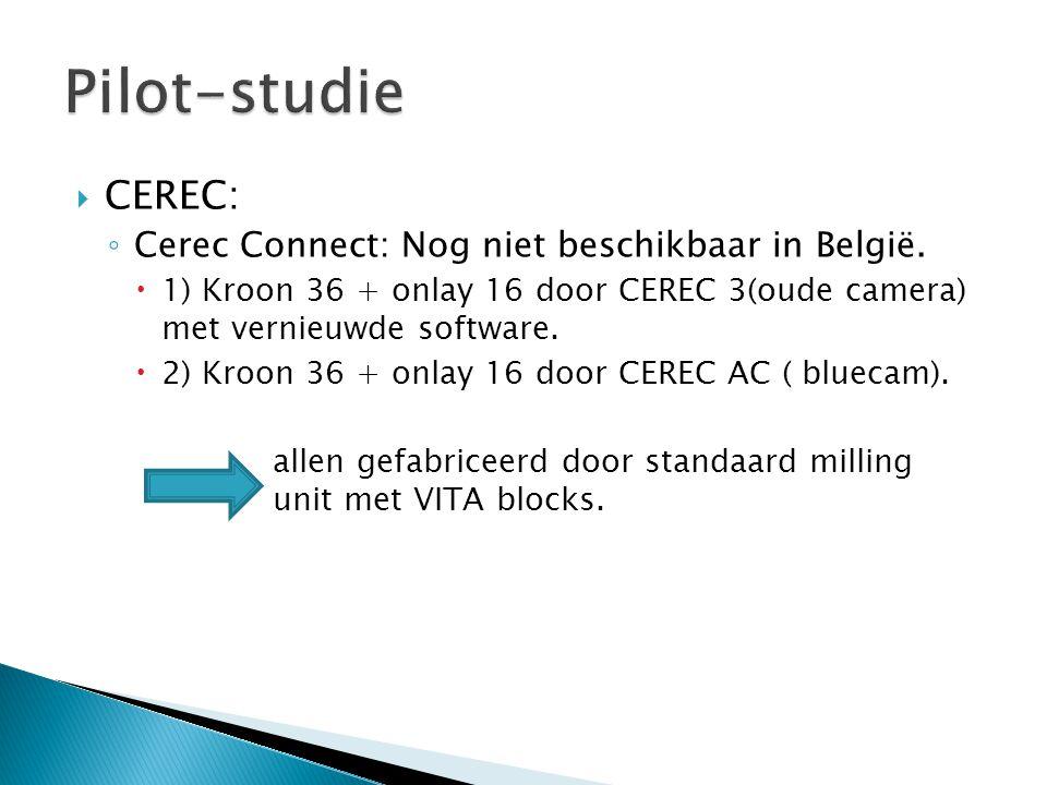  CEREC: ◦ Cerec Connect: Nog niet beschikbaar in België.  1) Kroon 36 + onlay 16 door CEREC 3(oude camera) met vernieuwde software.  2) Kroon 36 +