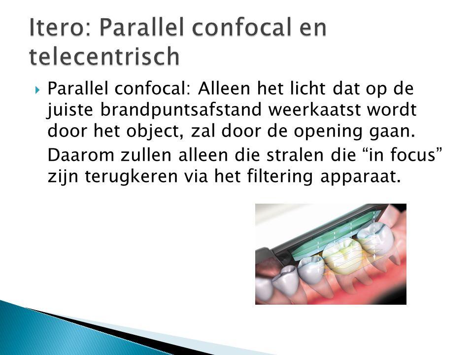  Parallel confocal: Alleen het licht dat op de juiste brandpuntsafstand weerkaatst wordt door het object, zal door de opening gaan. Daarom zullen all