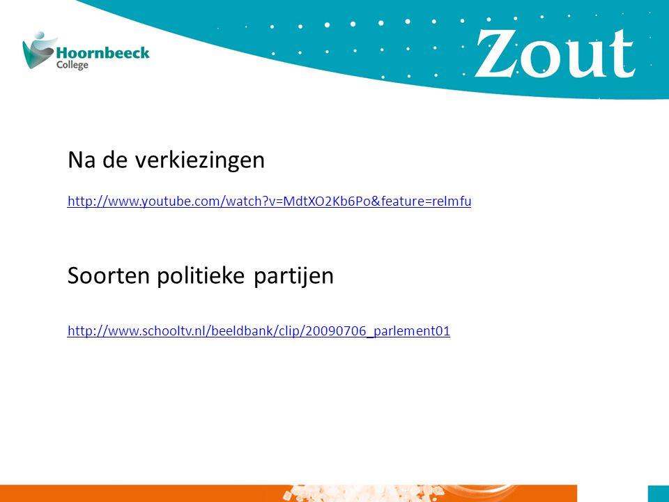 Na de verkiezingen http://www.youtube.com/watch?v=MdtXO2Kb6Po&feature=relmfu Soorten politieke partijen http://www.schooltv.nl/beeldbank/clip/20090706