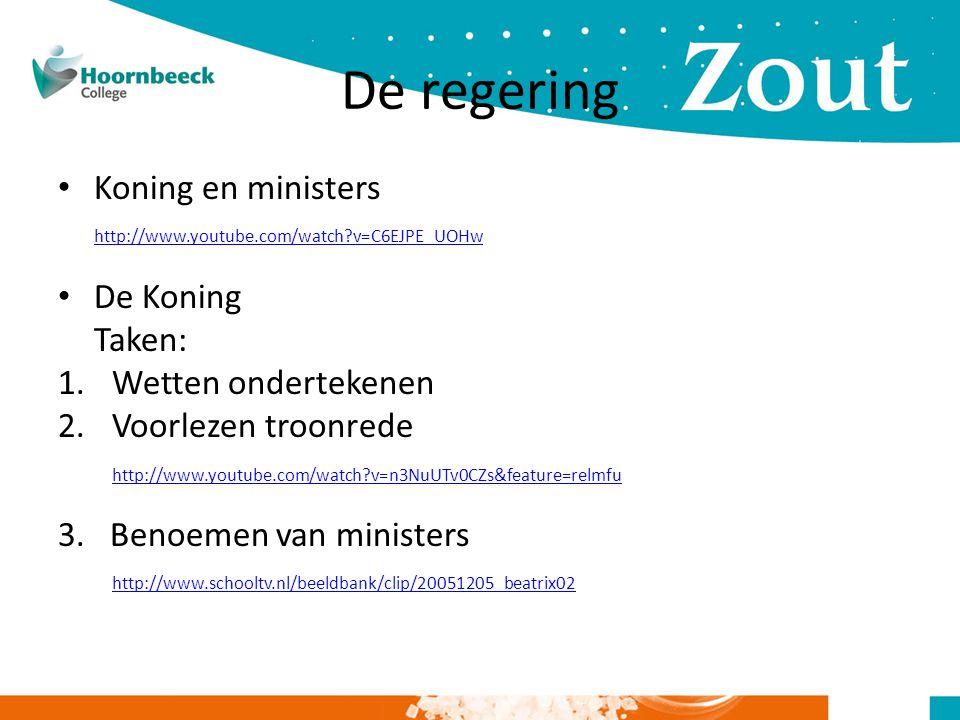De regering • Koning en ministers http://www.youtube.com/watch?v=C6EJPE_UOHw • De Koning Taken: 1.Wetten ondertekenen 2.Voorlezen troonrede http://www