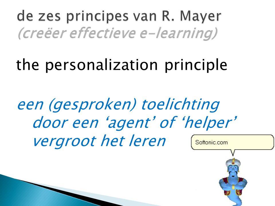 the personalization principle een (gesproken) toelichting door een 'agent' of 'helper' vergroot het leren