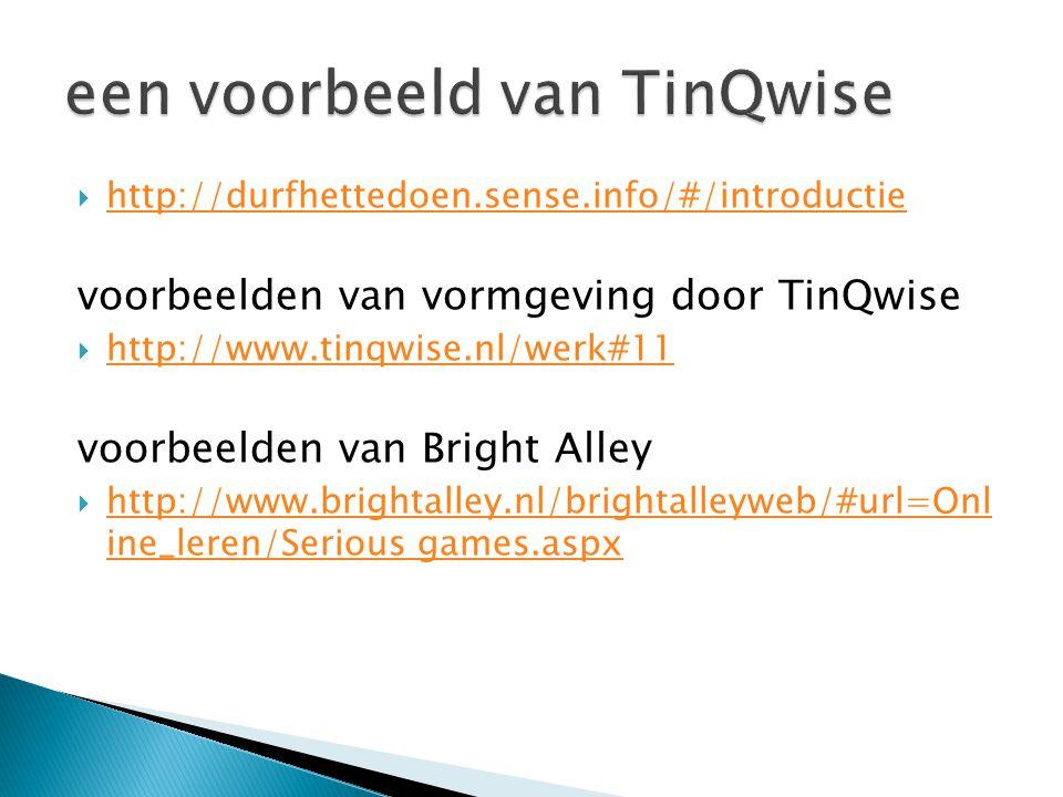  http://durfhettedoen.sense.info/#/introductie http://durfhettedoen.sense.info/#/introductie voorbeelden van vormgeving door TinQwise  http://www.ti
