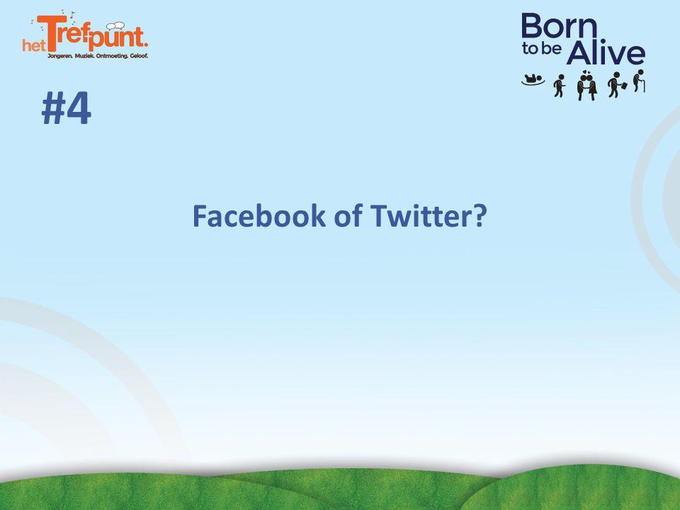 #4 Facebook of Twitter?