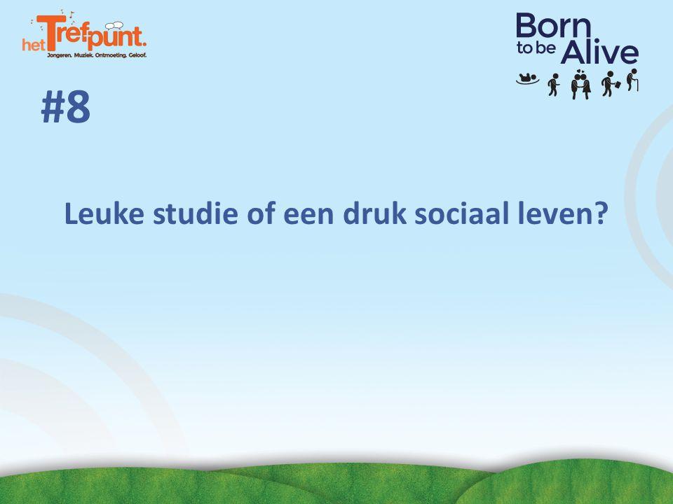 #8 Leuke studie of een druk sociaal leven?