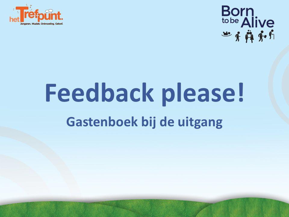 Feedback please! Gastenboek bij de uitgang