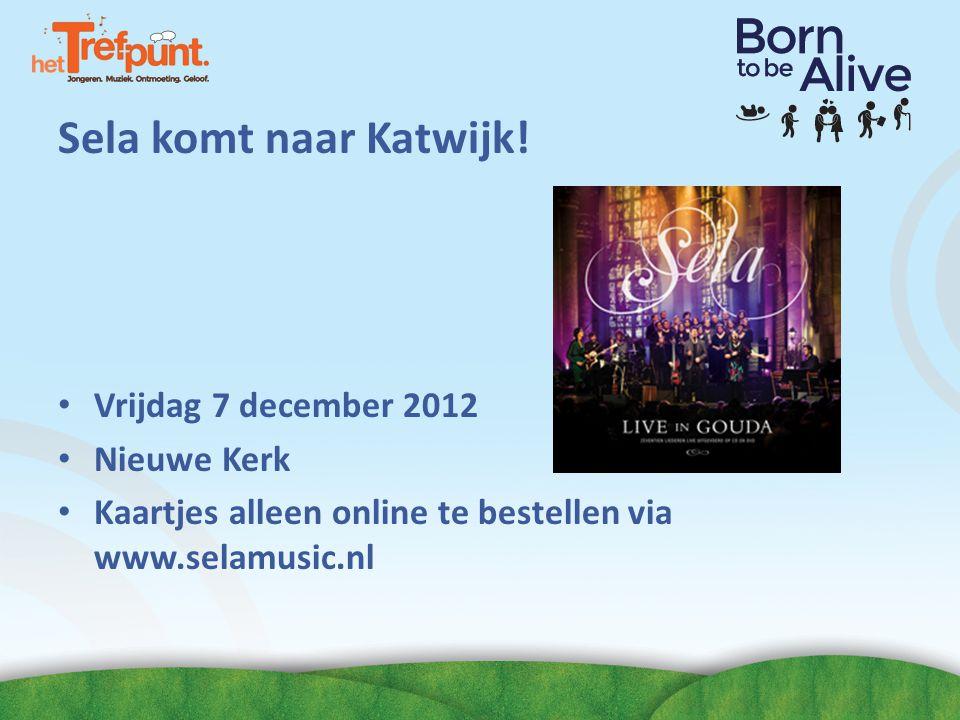 Sela komt naar Katwijk! • Vrijdag 7 december 2012 • Nieuwe Kerk • Kaartjes alleen online te bestellen via www.selamusic.nl