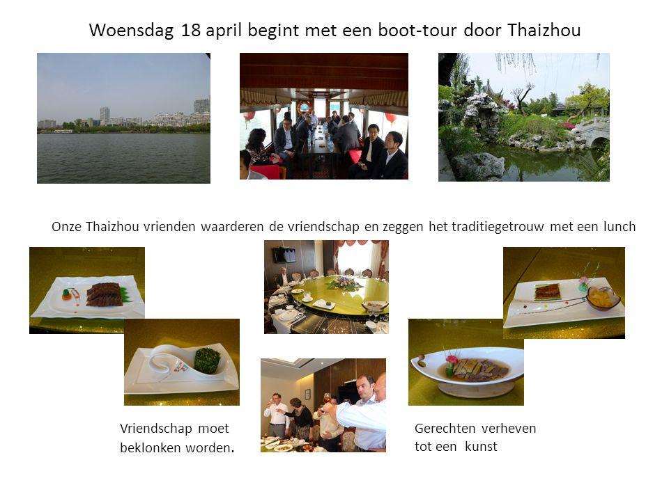 Woensdag 18 april begint met een boot-tour door Thaizhou Onze Thaizhou vrienden waarderen de vriendschap en zeggen het traditiegetrouw met een lunch G