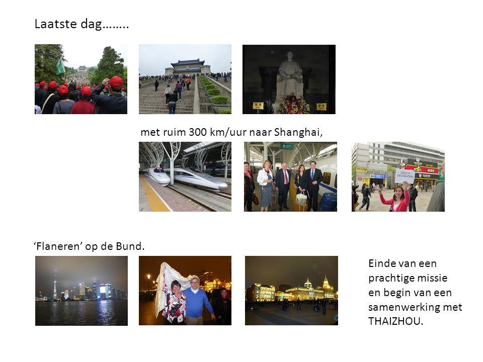 Laatste dag…….. Sun Yat Seng in Nanjing, 'Flaneren' op de Bund. met ruim 300 km/uur naar Shanghai, Einde van een prachtige missie en begin van een sam