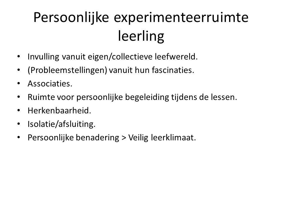 Persoonlijke experimenteerruimte leerling • Invulling vanuit eigen/collectieve leefwereld. • (Probleemstellingen) vanuit hun fascinaties. • Associatie
