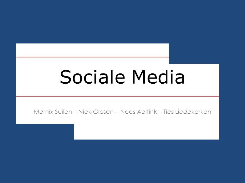Sociale Media Marnix Suilen – Niek Giesen – Noes Aaltink – Ties Liedekerken