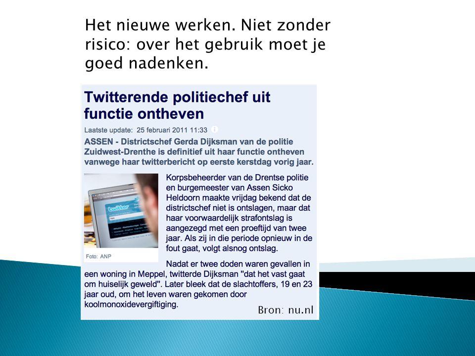 Het nieuwe werken. Niet zonder risico: over het gebruik moet je goed nadenken. Bron: nu.nl