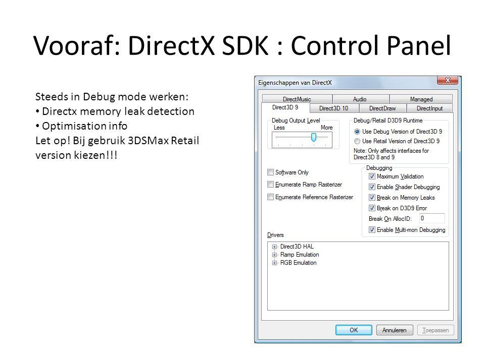 Vooraf: DirectX mappen • C:\Program Files\Microsoft DirectX SDK (August 2008): – Lib: Bibliotheken van klasses en functies – Include: Alle dx header files – Samples: vele voorbeelden met code – Documentation: Uitleg over de API – Utilities: allerlei tools