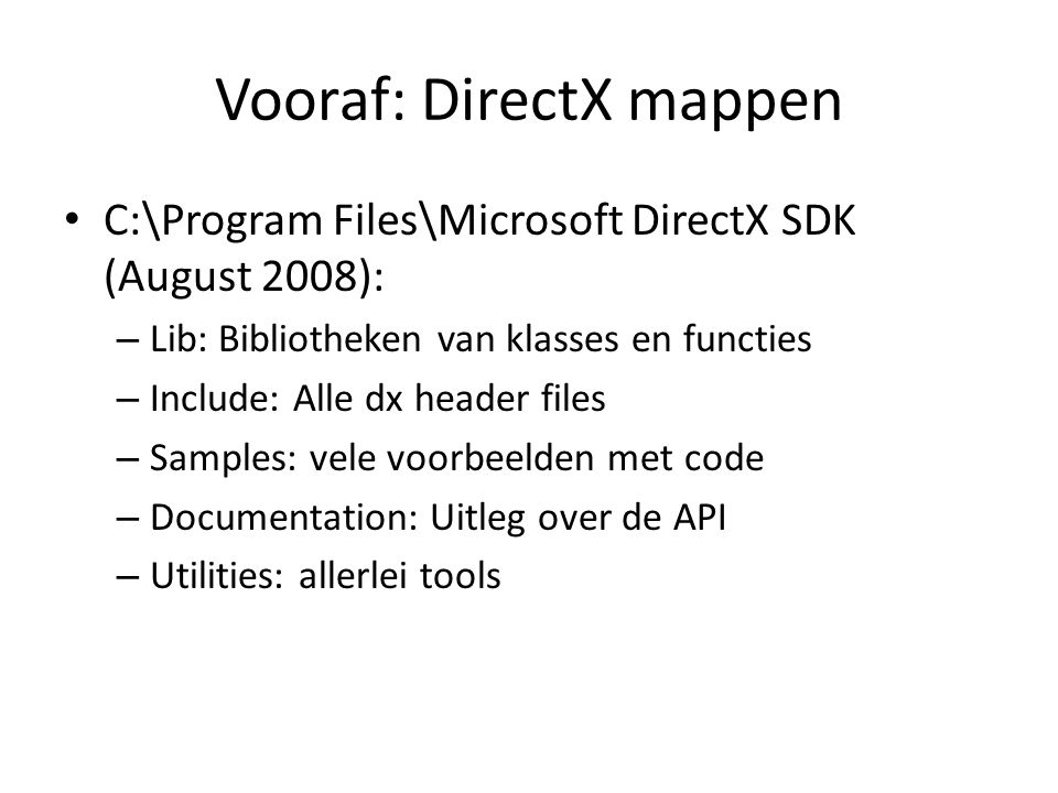 4.1 Overview blz 66 Graphics Device – Nvidia of ATI of Matrox of … HAL Hardware Abstraction Layer verzameling van drivers Direct3D OpenGL Application DirectX is verameling van Direct3D, DirectSound, DirectInput, Xinput,… Demo Caps Viewer