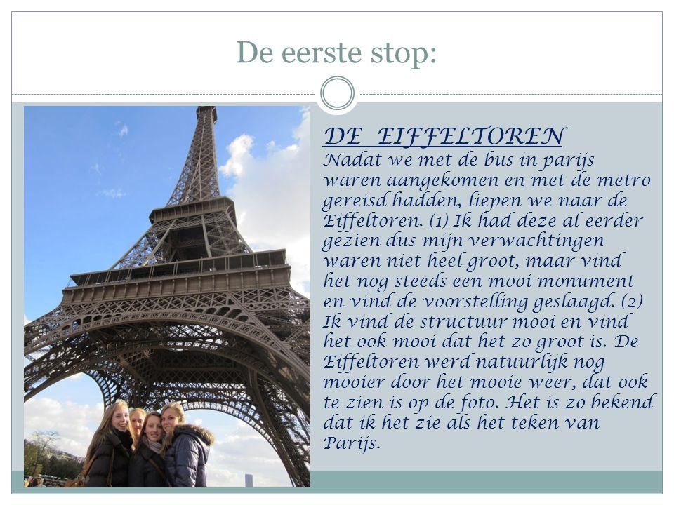 De eerste stop: DE EIFFELTOREN Nadat we met de bus in parijs waren aangekomen en met de metro gereisd hadden, liepen we naar de Eiffeltoren. (1) Ik ha