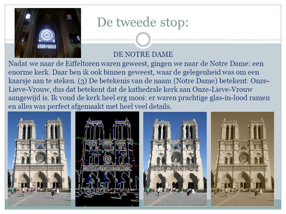 De tweede stop: DE NOTRE DAME Nadat we naar de Eiffeltoren waren geweest, gingen we naar de Notre Dame: een enorme kerk. Daar ben ik ook binnen gewees