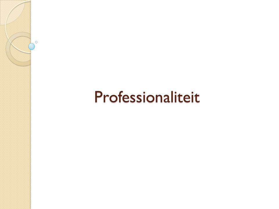 Wat is professionaliteit?