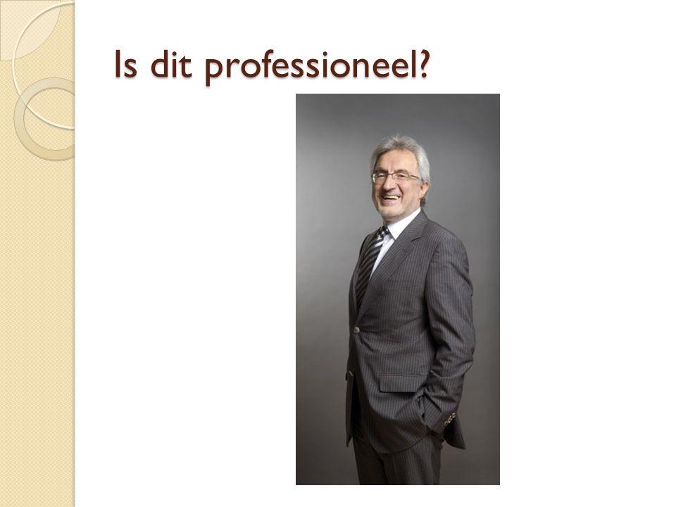 Is dit professioneel?