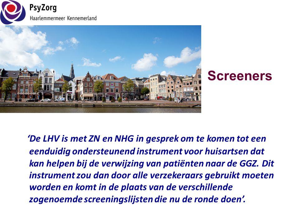 Screeners 'De LHV is met ZN en NHG in gesprek om te komen tot een eenduidig ondersteunend instrument voor huisartsen dat kan helpen bij de verwijzing
