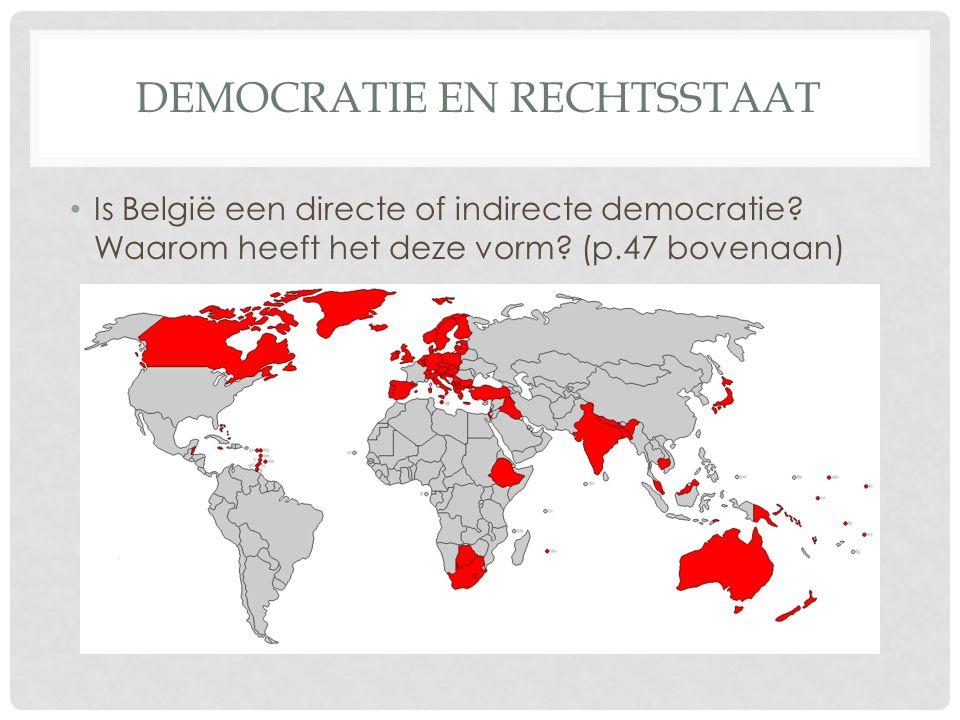 DEMOCRATIE EN RECHTSSTAAT • Is België een directe of indirecte democratie.