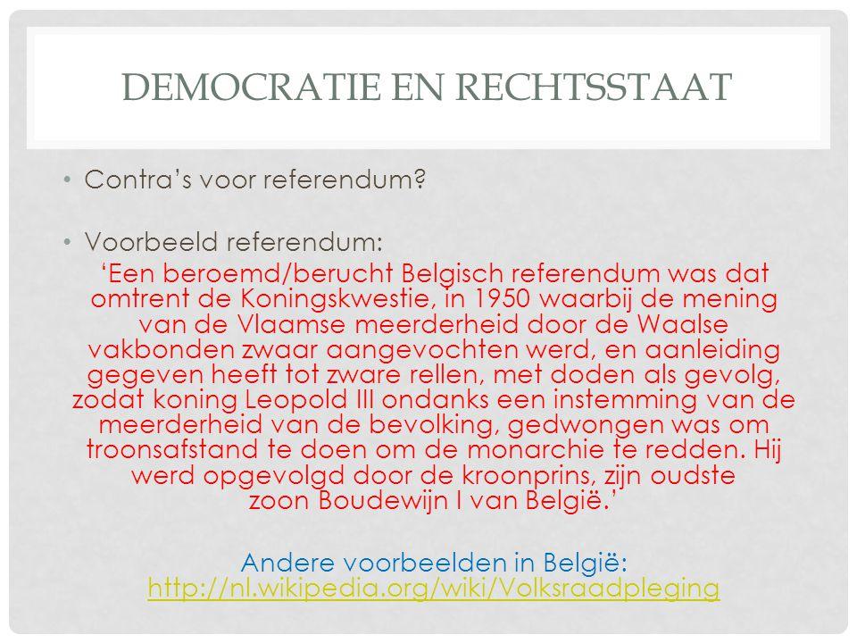 DEMOCRATIE EN RECHTSSTAAT • Contra's voor referendum.