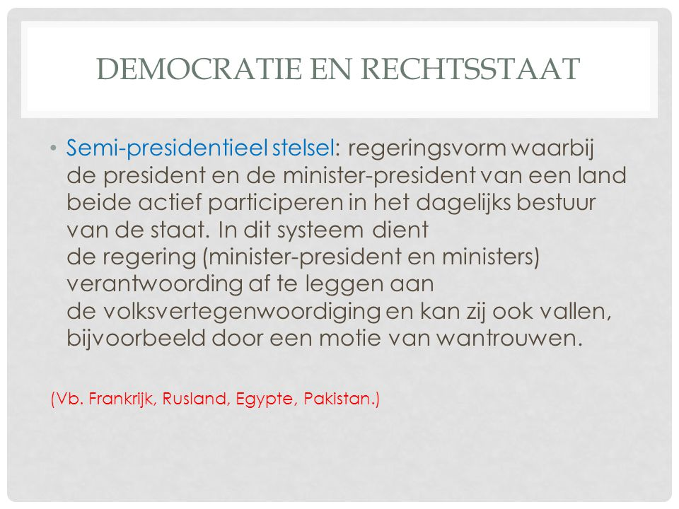 DEMOCRATIE EN RECHTSSTAAT • Is België een directe of indirecte democratie.