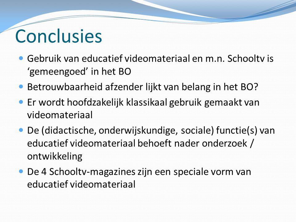 Conclusies  Gebruik van educatief videomateriaal en m.n. Schooltv is 'gemeengoed' in het BO  Betrouwbaarheid afzender lijkt van belang in het BO? 