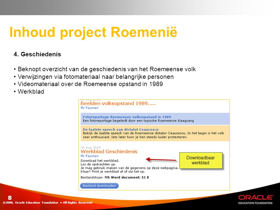 Inhoud project Roemenië ©2008, Oracle Education Foundation • All Rights Reserved 9 5.