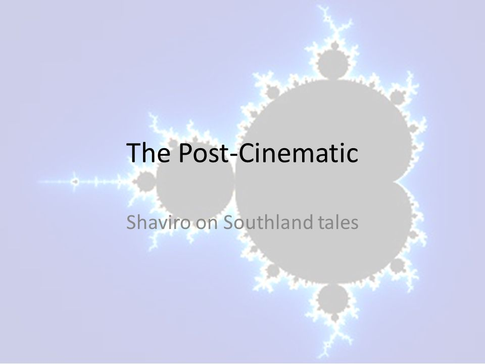 The Post-Cinematic Shaviro on Southland tales