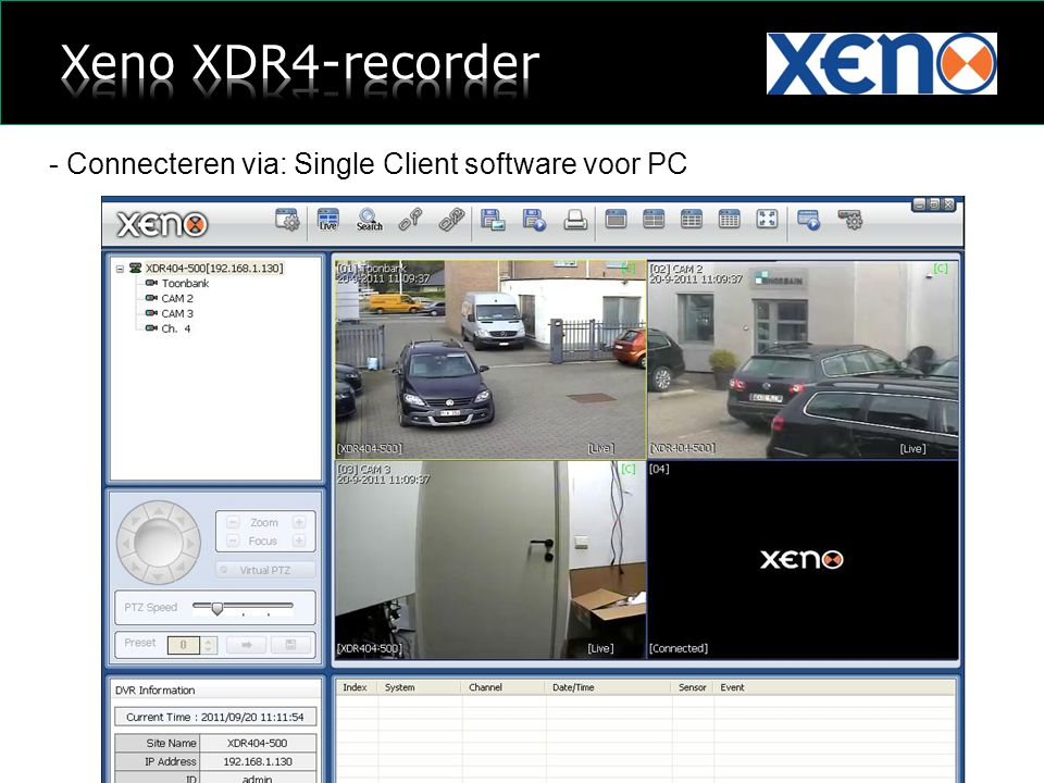 - Connecteren via: Single Client software voor PC