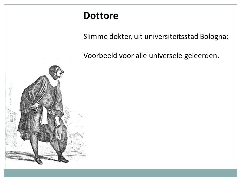 Dottore Slimme dokter, uit universiteitsstad Bologna; Voorbeeld voor alle universele geleerden.