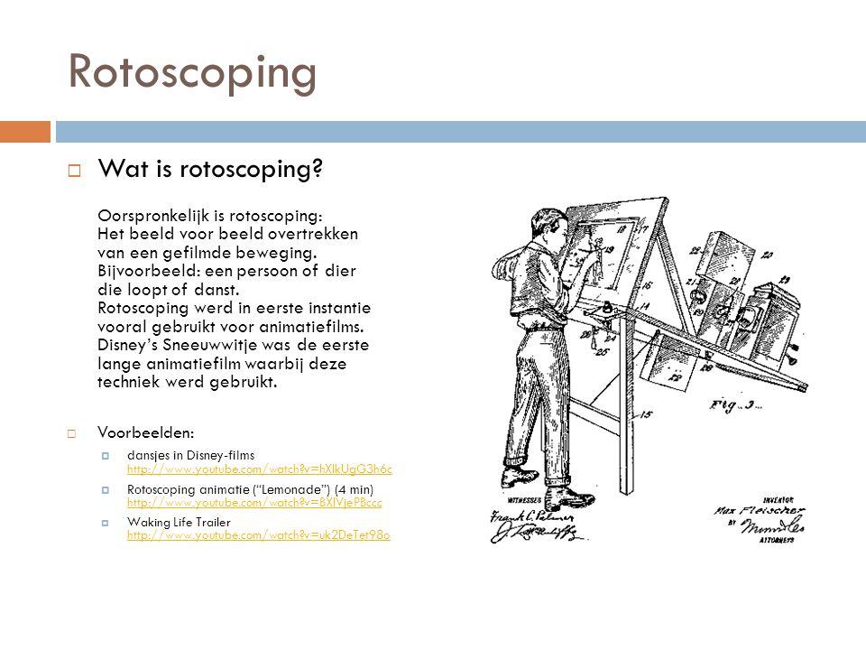 Rotoscoping  Wat is rotoscoping? Oorspronkelijk is rotoscoping: Het beeld voor beeld overtrekken van een gefilmde beweging. Bijvoorbeeld: een persoon