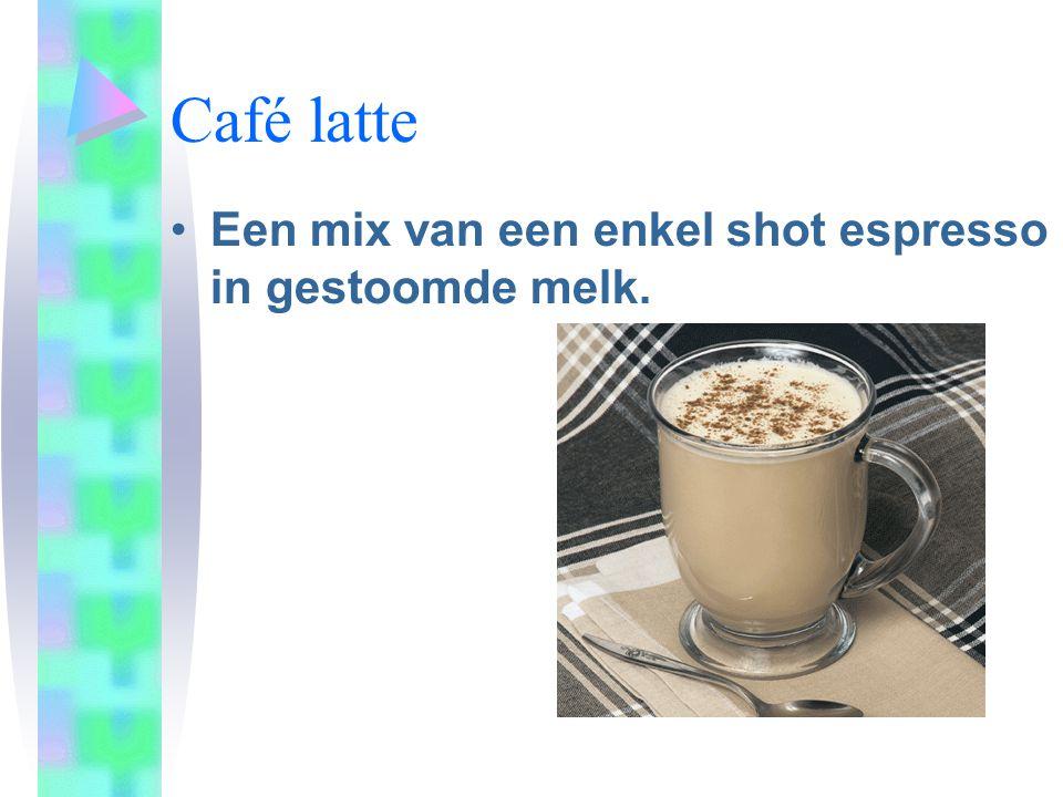 Café latte •Een mix van een enkel shot espresso in gestoomde melk.