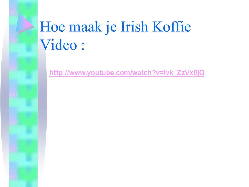 Hoe maak je Irish Koffie Video : http://www.youtube.com/watch?v=Ivk_ZzVx0jQ