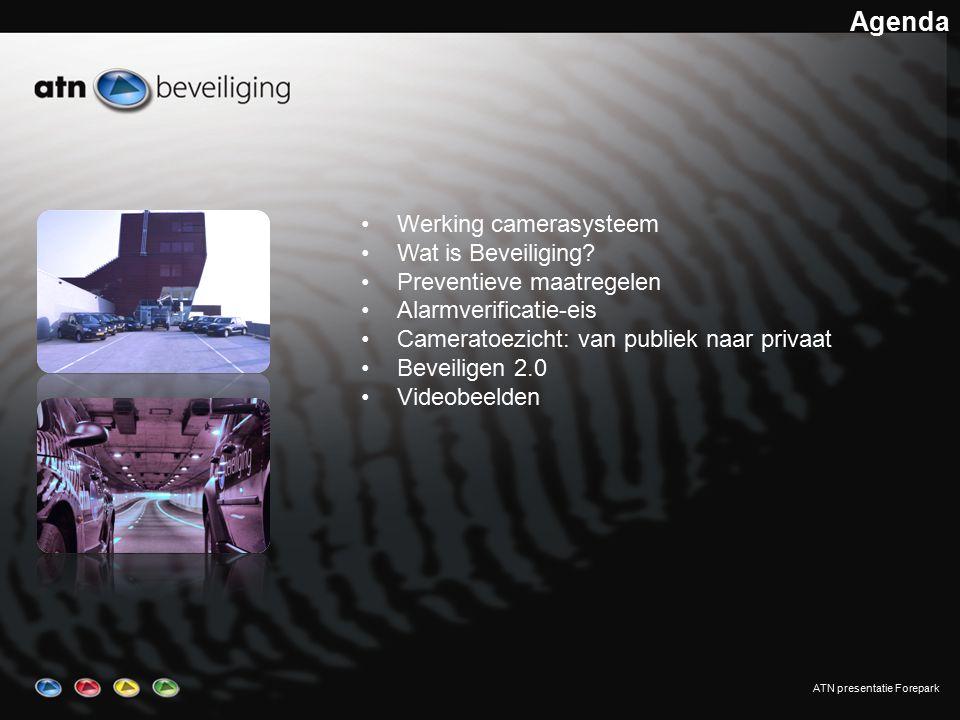 ATN presentatie Forepark Agenda •Werking camerasysteem •Wat is Beveiliging.