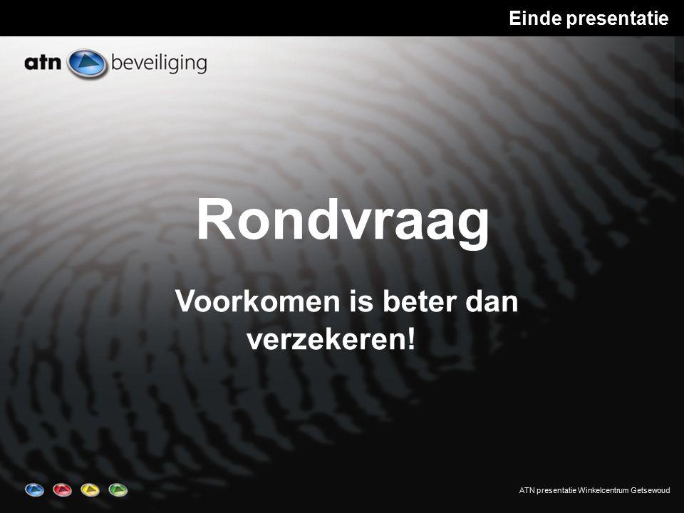 ATN presentatie Winkelcentrum Getsewoud Rondvraag Voorkomen is beter dan verzekeren.