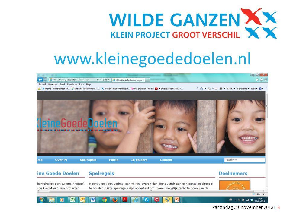 Partindag 30 november 2013| 4 www.kleinegoededoelen.nl
